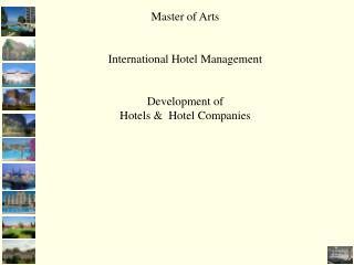 Master of Arts International Hotel Management Development of  Hotels &  Hotel Companies