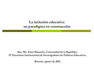 La inclusión educativa:  un paradigma en construcción
