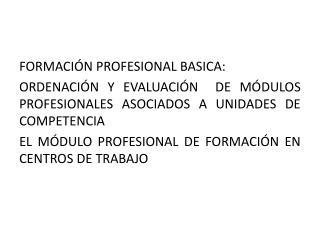 FORMACI�N PROFESIONAL BASICA: