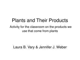 Plants and Their Products Activity for the classroom on the products we use that come from plants