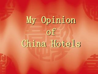 My Opinion  of  China Hotels