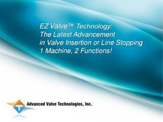 The EZ Valve