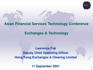 Asian Financial Services Technology Conference Exchanges & Technology