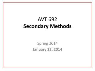 AVT 692 Secondary Methods