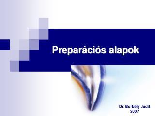 Preparációs alapok