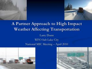 A Partner Approach to High Impact Weather Affecting Transportation
