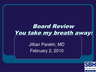 Board Review You take my breath away: