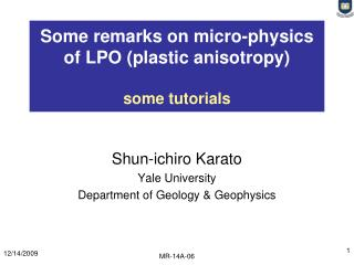 Some remarks on micro-physics of LPO (plastic anisotropy) some tutorials