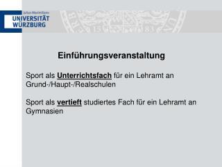 Einführungsveranstaltung Sport als  Unterrichtsfach  für ein Lehramt an Grund-/Haupt-/Realschulen