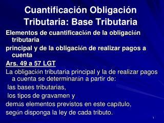 Cuantificación Obligación Tributaria: Base Tributaria