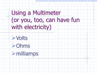Using a Multimeter or you, too, can have fun with electricity