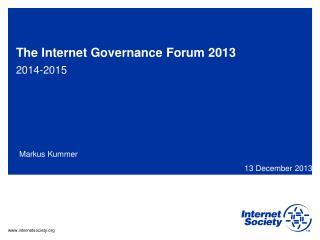 The Internet Governance Forum 2013