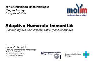 Hans-Martin Jäck Abteilung für Molekulare Immunologie Medizinische Klinik III