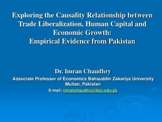 Dr. Imran Chaudhry Associate Professor of Economics Bahauddin Zakariya University Multan, Pakistan