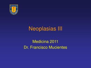 Neoplasias III