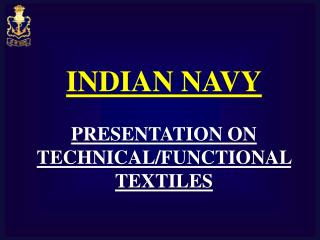 INDIAN NAVY PRESENTATION ON TECHNICAL/FUNCTIONAL TEXTILES