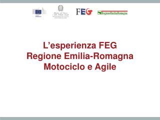 L ' esperienza FEG Regione Emilia-Romagna  Motociclo e Agile