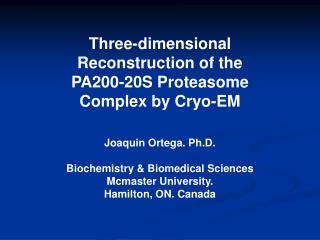 Three-dimensional Reconstruction of the PA200-20S Proteasome Complex by Cryo-EM