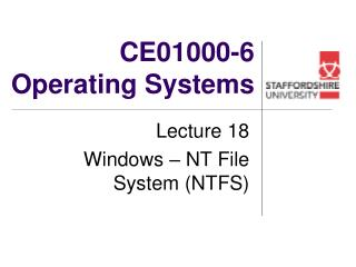 CE01000-6 Operating Systems