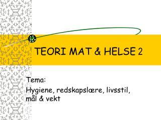 TEORI MAT & HELSE  2