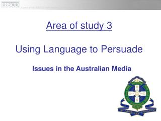 Area of study 3 Using Language to Persuade
