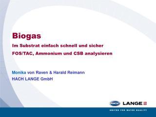 Biogas Im Substrat einfach schnell und sicher  FOS/TAC, Ammonium und CSB analysieren