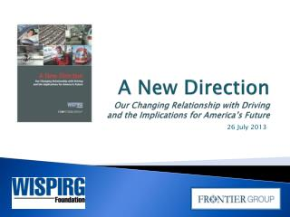 A New Direction Our Changing Relationship with Driving  and the Implications for America's Future