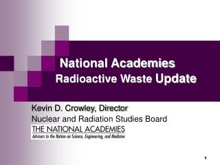 National Academies Radioactive Waste  Update