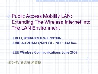 Public Access Mobility LAN: Extending The Wireless Internet into The LAN Environment