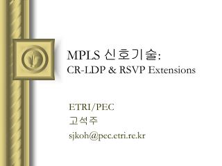 MPLS  ????: CR-LDP & RSVP Extensions