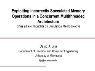 David J. Lilja Department of Electrical and Computer Engineering University of Minnesota