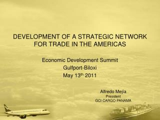 DEVELOPMENT OF A STRATEGIC NETWORK FOR TRADE IN THE AMERICAS Economic Development Summit