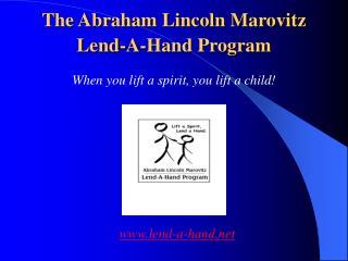 The Abraham Lincoln Marovitz  Lend-A-Hand Program