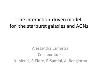 The interaction-driven model for  the starburst galaxies and AGNs