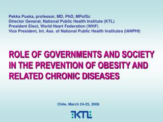 ROLE OF GOVERNMENTS AND SOCIETY IN THE PREVENTION OF OBESITY AND RELATED CHRONIC DISEASES