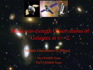 Multi-wavelength Observations of  Galaxies at z>~2