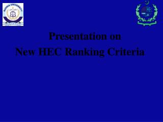 Presentation on   New HEC Ranking Criteria
