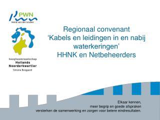 Regionaal convenant  'Kabels en leidingen in en nabij waterkeringen' HHNK en Netbeheerders