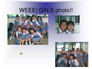WEEE! GALS photo!!