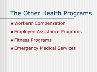 The Other Health Programs