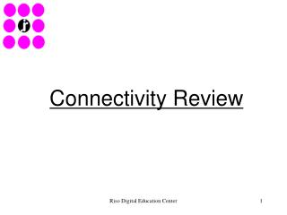 Connectivity Review