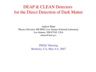 DEAP & CLEAN Detectors  for the Direct Detection of Dark Matter Andrew Hime