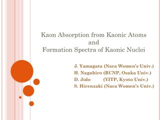 J. Yamagata (Nara Women's Univ.) H. Nagahiro (RCNP, Osaka Univ.)