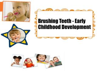 Brushing Teeth - Early Childhood Development