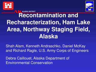 Recontamination and Recharacterization, Ham Lake Area, Northway Staging Field, Alaska