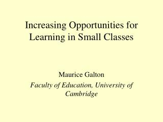 Increasing Opportunities for Learning in Small Classes