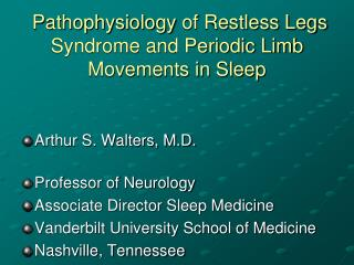 Pathophysiology  of Restless Legs Syndrome and Periodic Limb Movements in Sleep