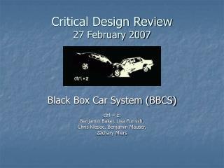 Critical Design Review 27 February 2007