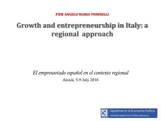 PIER ANGELO MARIA TONINELLI Growth and entrepreneurship in Italy: a regional  approach