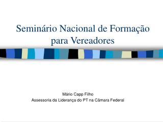 Seminário Nacional de Formação para Vereadores